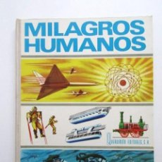 Libros de segunda mano: EJEMPLAR ÚNICO, MILAGROS HUMANOS, DE QUEROMÓN EDITORES, AÑO 1966, PRÁCTICAMENTE IMPOSIBLE ENCONTRAR. Lote 81098288