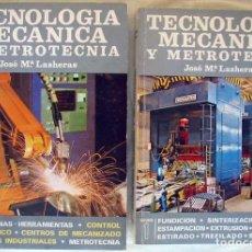 Libros de segunda mano: TECNOLOGÍA MECÁNICA Y METROTECNIA - 2 TOMOS - JOSÉ LUIS LASHERAS - 1318 PÁGINAS - VER INDICES. Lote 162944150