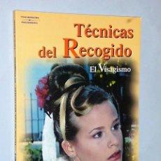Libros de segunda mano: TÉCNICAS DEL RECOGIDO. EL VISAGISMO. Lote 81149580