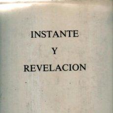 Libros de segunda mano: INSTANTE Y REVELACIÓN. OCTAVIO PAZ , MANUEL ALVAREZ BRAVO. Lote 81151264