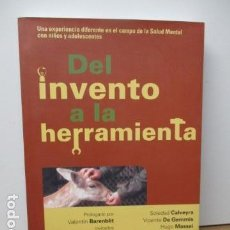 Libros de segunda mano: DEL INVENTO A LA HERRAMIENTA - CALVEYRA, SOLEDAD, GALENDE, EMILIANO . Lote 81244396