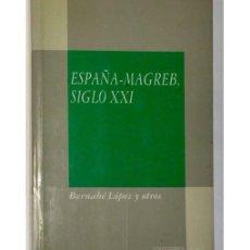 Libros de segunda mano: ESPAÑA-MAGREB SIGLO XXI. Lote 81278751