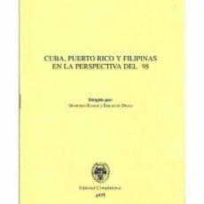 Libros de segunda mano: CUBA, PUERTO RICO Y FILIPINAS EN LA PERSPECTIVA DEL 98. Lote 81331232