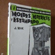 Libros de segunda mano - MOLDES, MATRICES Y ESTAMPADO. V. BIBLIOTECA PRACTICA DE MECANICA. J. BRUGUER EDITOR. 224 PP. - 81599116