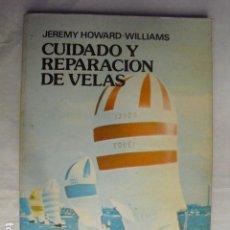 Libros de segunda mano: CUIDADO Y REPARACION DE VELAS JEREMY HOWARD. Lote 81678680