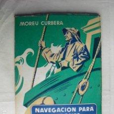 Libros de segunda mano: NAVEGACION PARA PATRONES DE GRAN ALTURA MOREU CURBERA. Lote 81683508