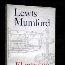 Libros de segunda mano: EL MITO DE LA MAQUINA - LEWIS MUMFORD - EMECE . Lote 81689040