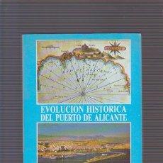 Gebrauchte Bücher - ALICANTE - EVOLUCION HISTORICA DEL PUERTO - G. SUBIRANA JORDÁ - ALICANTE 1987 / ILUSTRADO - 81718168