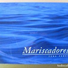 Libros de segunda mano: MARISCADORES / FEDERICO PEREX / 2003. Lote 81730296