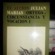 Libros de segunda mano: LIBRO Nº 840 EL ALCION JULIAN MARIAS ORTEGA CIRCUNSTANCIA Y VOCACION 1. Lote 81831168