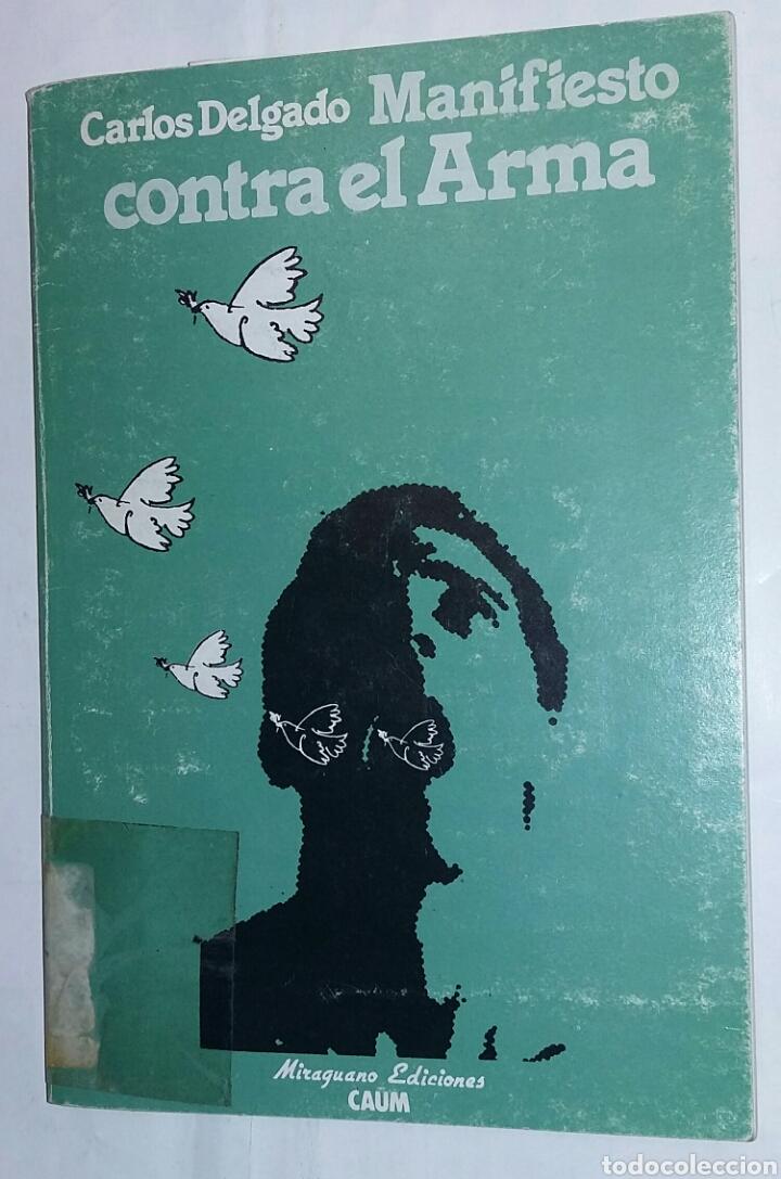 MANIFIESTO CONTRA EL ARMA - CARLOS DELGADO - TDK213 (Libros de Segunda Mano - Pensamiento - Otros)