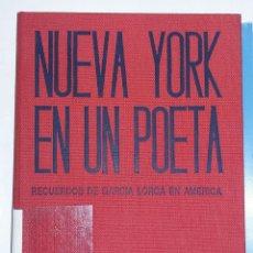 Libros de segunda mano: NUEVA YORK EN UN POETA. RECUERDOS DE GARCIA LORCA EN AMERICA. - TDK213. Lote 81864344