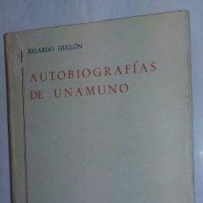 Libros de segunda mano: AUTOBIOGRAFÍAS DE UNAMUNO - GULLÓN, RICARDO. - TDK213. Lote 81864484