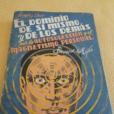 Libros de segunda mano: EL DOMINIO DE SI MISMO Y DE LOS DEMÁS.....-AUTOSUGESTIÓN Y MAG. PERS.-SWINGLE-DOW-SINTES-SIN FECHA. Lote 81912492