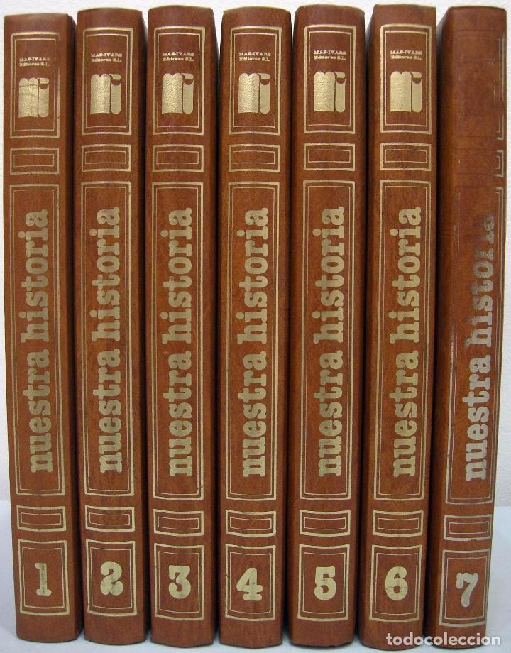NUESTRA HISTORIA (7 TOMOS). MAS IVARS EDITORES, 1980. (Libros de Segunda Mano - Historia - Otros)