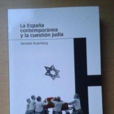 Libros de segunda mano: LA ESPAÑA CONTEMPORÁNEA Y LA CUESTIÓN JUDÍA - DANIELLE ROZENBERG. Lote 113212240