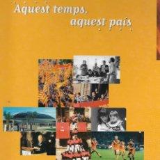 Libros de segunda mano: AQUEST TEMPS, AQUEST PAÍS 1975 - 1986 - EL PERIODICO - TAPA DURA. Lote 81973064