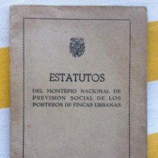 Libros de segunda mano: ESTATUTOS DEL MONTEPIO NACIONAL DE PREVISION SOCIAL DE LOS PORTEROS DE FINCAS URBANAS 1949. Lote 81980016