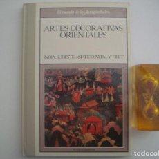 Libros de segunda mano: ARTES DECORATVAS ORIENTALES. FOLIO. 1989. MUY ILUSTRADO. ANTIGUEDADES. Lote 82024988