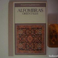 Libros de segunda mano: ALFOMBRAS ORIENTALES. FOLIO. 1989. MUY ILUSTRADO. ANTIGUEDADES. Lote 82025972