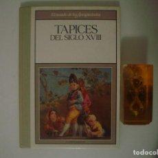 Libros de segunda mano: TAPICES DEL SIGLO XVIII. FOLIO. 1989. MUY ILUSTRADO. ANTIGUEDADES. Lote 82026396