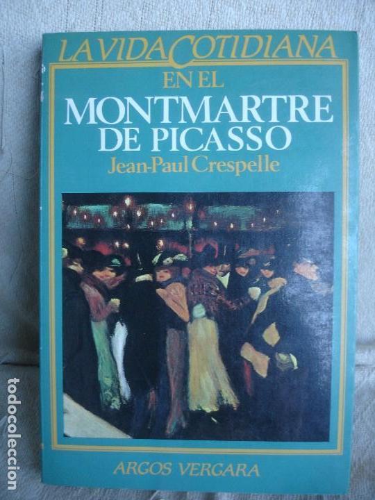LA VIDA COTIDIANA EN EL MONTMARTRE DE PICASSO (Libros de Segunda Mano - Historia - Otros)