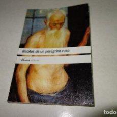 Libros de segunda mano: RELATOS DE UN PEREGRINO RUSO. ALIANZA EDITORIAL. Lote 82052724
