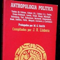 Libros de segunda mano: ANTROPOLOGIA POLITICA - LLOBERA - ANAGRAMA - DESCATALOGADO - RARO EN COMERCIO. Lote 82096624