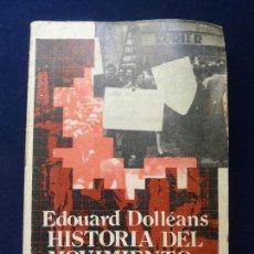 Libros de segunda mano: HISTORIA DEL MOVIMIENTO OBRERO 1921. EDOUARD DOLLÉANS.. Lote 82098804