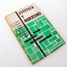 Libros de segunda mano: ESTÉTICA Y MARXISMO / SARTRE, ARAGON, GARAUDY.../ ED. ARANDU 1965 / 1ª EDICION. Lote 82101212
