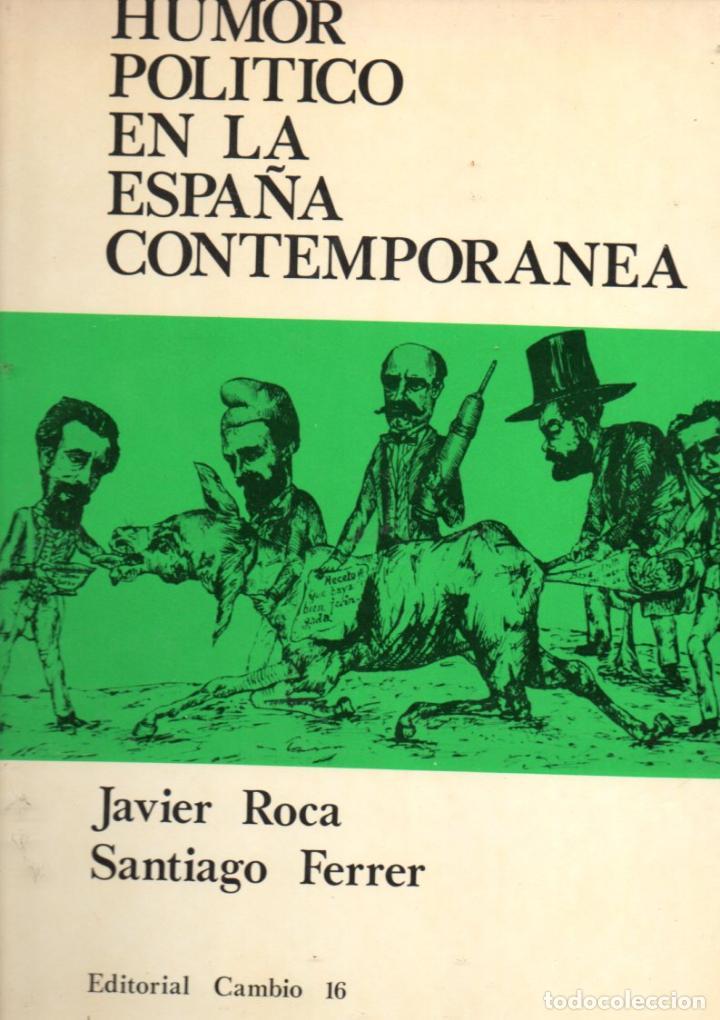 ROCA / FERRER : HUMOR POLÍTICO EN LA ESPAÑA CONTEMPORÁNEA (CAMBIO 16, 1977) GRAN FORMATO (Libros de Segunda Mano - Historia - Otros)