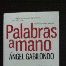 Libros de segunda mano: PALABRAS A MANO. ANGEL GABILONDO.. Lote 82126764