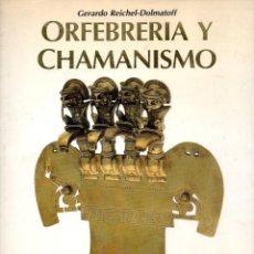 Libros de segunda mano: ORFEBRERÍA Y CHAMANISMO (MEDELLÍN, 1988) GRAN FORMATO. Lote 82195036