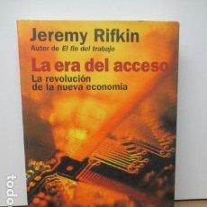 Libros de segunda mano: LA ERA DEL ACCESO. LA REVOLUCIÓN DE LA NUEVA ECONOMÍA. JEREMY RIFKIN. ED. PAIDÓS. . Lote 82231564