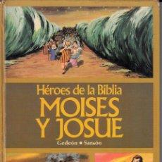 Libros de segunda mano: HÉROES DE LA BIBLIA: MOISÉS Y JOSUÉ, / GEDEÓN Y SANSÓN. ILUSTRACIONES. BEAUMONT, BARCELONA 1976. Lote 82267684