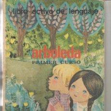 Libros de segunda mano: ARBOLEDA. LIBRO ACTIVO DE LENGUAJE. PRIMER CURSO. SANTILLANA 1968. (P/B74). Lote 82272416