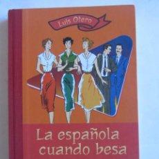 Libros de segunda mano: LA ESPAÑOLA CUANDO BESA. LUIS OTERO. PLAZA Y JANES 1999. Lote 82328508
