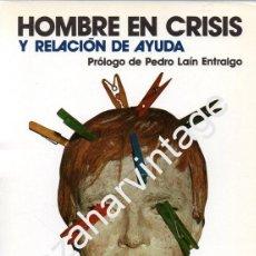 Libros de segunda mano: HOMBRE EN CRISIS Y RELACION DE AYUDA. PROLOGO DE PEDRO LAIN ENTRALGO. - AA.VV.. Lote 82329152