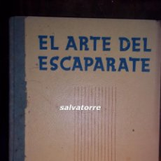 Libros de segunda mano: EL ARTE DEL ESCAPARATE.MERCÉ.BARCELONA.1945.LEDA EDICIONES DE ARTE.. Lote 82330224