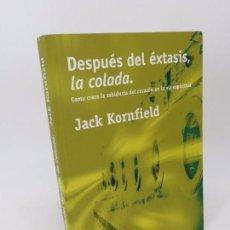 Libros de segunda mano: DESPUÉS DEL ÉXTASIS, LA COLADA. (JACK KORNFIELD) LA LIEBRE DE MARZO, 2001. Lote 82334140