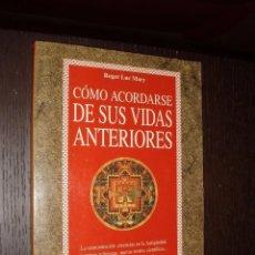 Libros de segunda mano: LIBRO COMO ACORDARSE DE SUS VIDAS ANTERIORES. Lote 82340400