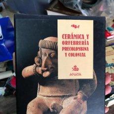 Libros de segunda mano: CERAMICA Y ORFEBRERIA PRECOLOMBINA, LUJOSA EDIC. ANAYA, DOS TOMOS C/SOBRECUBIERTAS Y CAJA, 1988 . Lote 82360668
