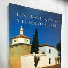 Libros de segunda mano: LOS FRANCISCANOS Y EL NUEVO MUNDO - CATÁLOGO DEL MONASTERIO DE STA. Mª DE LA RÁBIDA - AÑO 92. Lote 82410932
