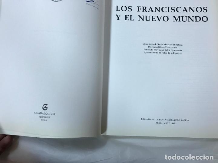 Libros de segunda mano: LOS FRANCISCANOS Y EL NUEVO MUNDO - CATÁLOGO DEL MONASTERIO DE STA. Mª DE LA RÁBIDA - AÑO 92 - Foto 3 - 82410932