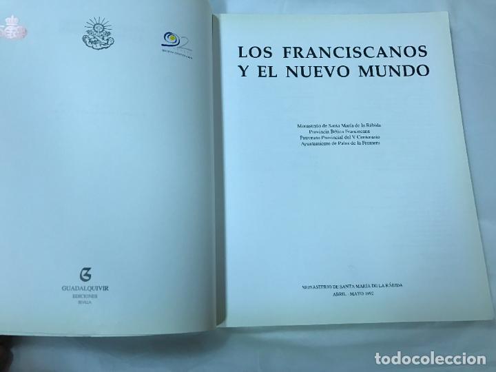Libros de segunda mano: LOS FRANCISCANOS Y EL NUEVO MUNDO - CATÁLOGO DEL MONASTERIO DE STA. Mª DE LA RÁBIDA - AÑO 92 - Foto 4 - 82410932