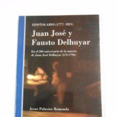 Libros de segunda mano: JUAN JOSE Y FAUSTO DELHUYAR. EPISTOLARIO 1777-1821. - JESUS PALACIOS REMONDO. - TDKLT. Lote 67052146