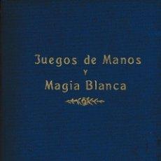 Libros de segunda mano: JUEGOS DE MANOS Y MAGIA BLANCA - JOSEPH LEEMING. Lote 82487824