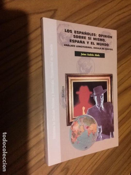 LOS ESPAÑOLES: OPINIÓN SOBRE SÍ MISMO, ESPAÑA Y EL MUNDO. JAIME ANDRÉU ABELA. UGR. RÚSTICA. RARO (Libros de Segunda Mano - Ciencias, Manuales y Oficios - Otros)