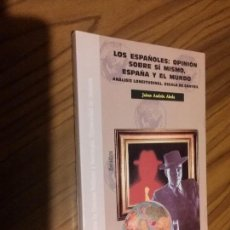 Libros de segunda mano: LOS ESPAÑOLES: OPINIÓN SOBRE SÍ MISMO, ESPAÑA Y EL MUNDO. JAIME ANDRÉU ABELA. UGR. RÚSTICA. RARO. Lote 82527500