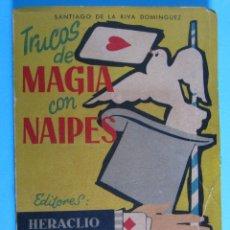 Libros de segunda mano: TRUCOS DE MAGIA CON NAIPES. SANTIAGO DE LA RIVA DOMÍNGUEZ. EDITORES: HERACLIO FOURNIER, VITORIA 1958. Lote 82564004